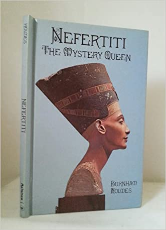 Nefertiti, the Mystery Queen
