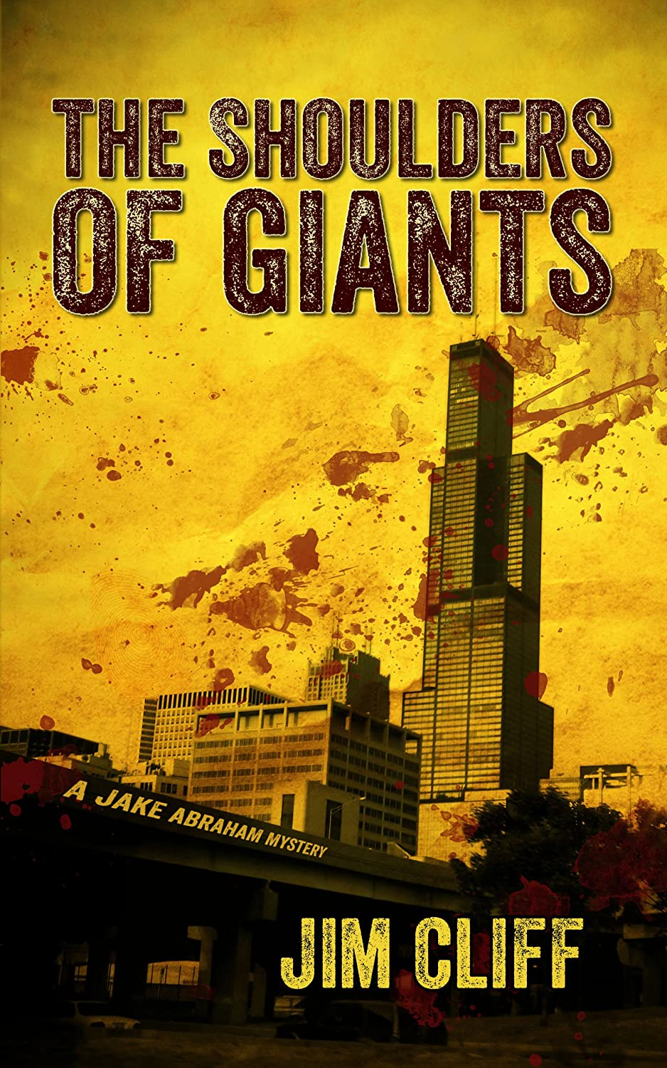 The Shoulders of Giants (A Jake Abraham Mystery) by Jim Cliff