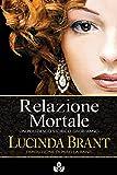 Relazione Mortale: Un Poliziesco Storico Georgiano (Alec Halsey, Crimini e Romanticismo Vol. 2) (Italian Edition)