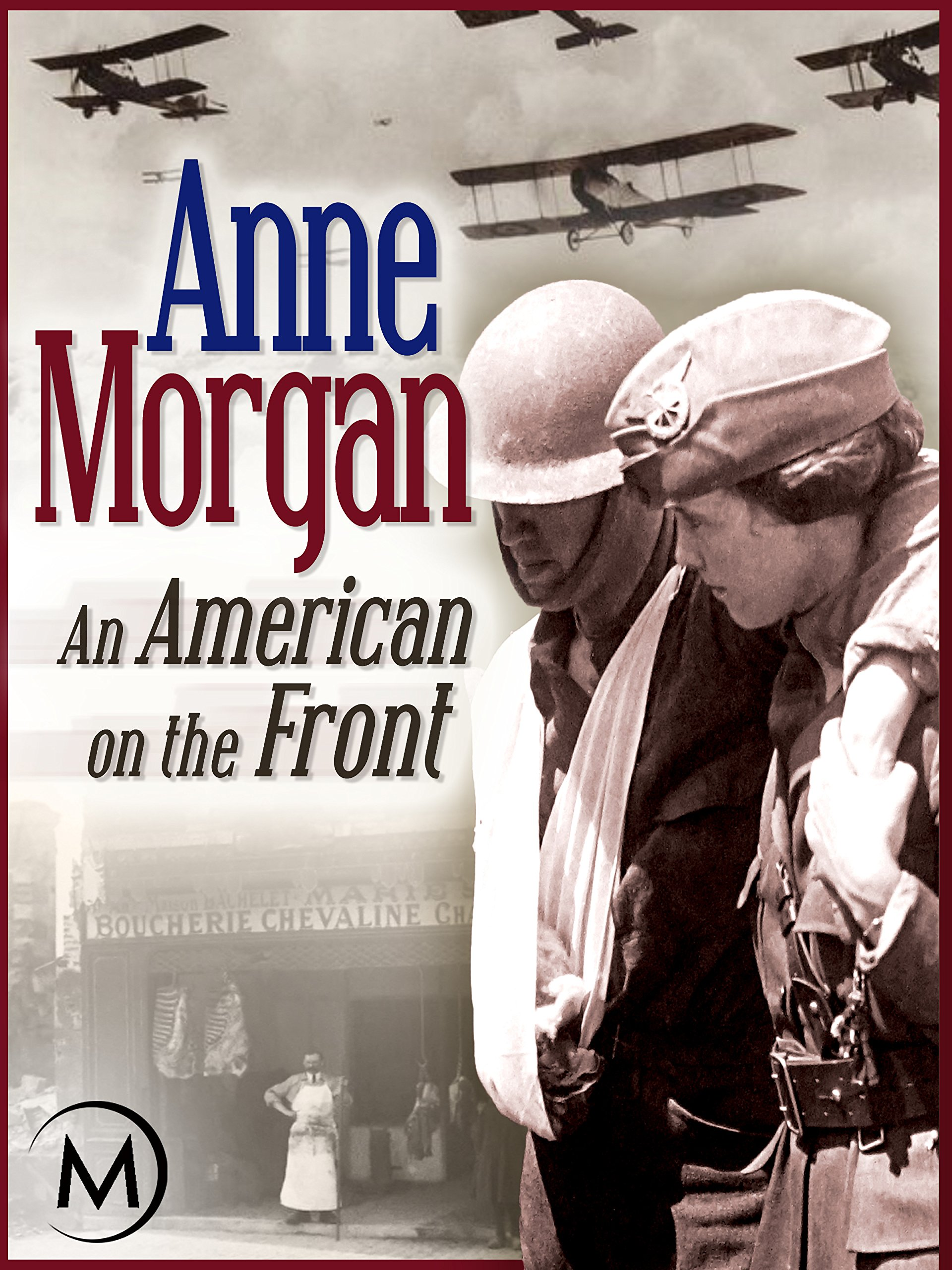 Anne Morgan: An American on the Front