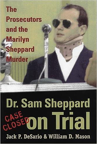 Dr. Sam Sheppard on Trial: Prosecutors and Marilyn Sheppard Murder