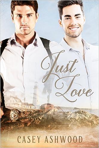 Just Love (Coastal Charm Book 1) written by Casey Ashwood