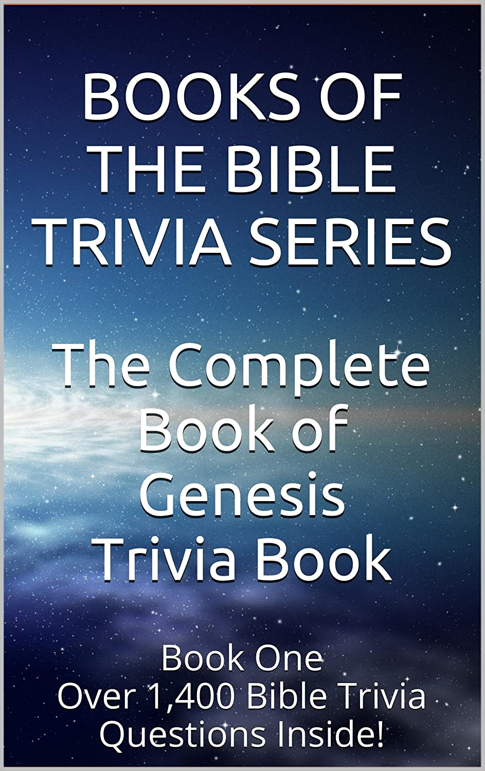 The Complete Book of Genesis Trivia Book: Over 1,400 Bible Trivia Questions Inside! by Tyra Buburuz