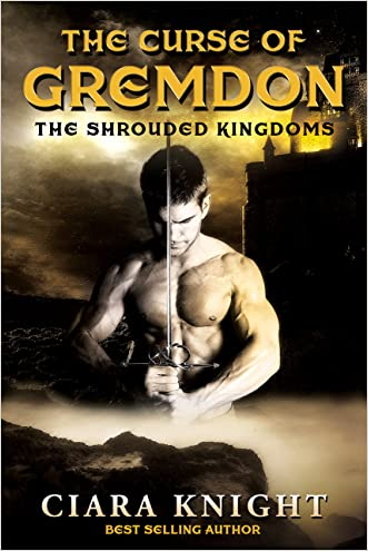 The Curse of Gremdon (The Shrouded Kingdoms Book 1) written by Ciara Knight