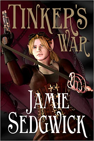 Tinker's War (The Tinkerer's Daughter Book 2) written by Jamie Sedgwick