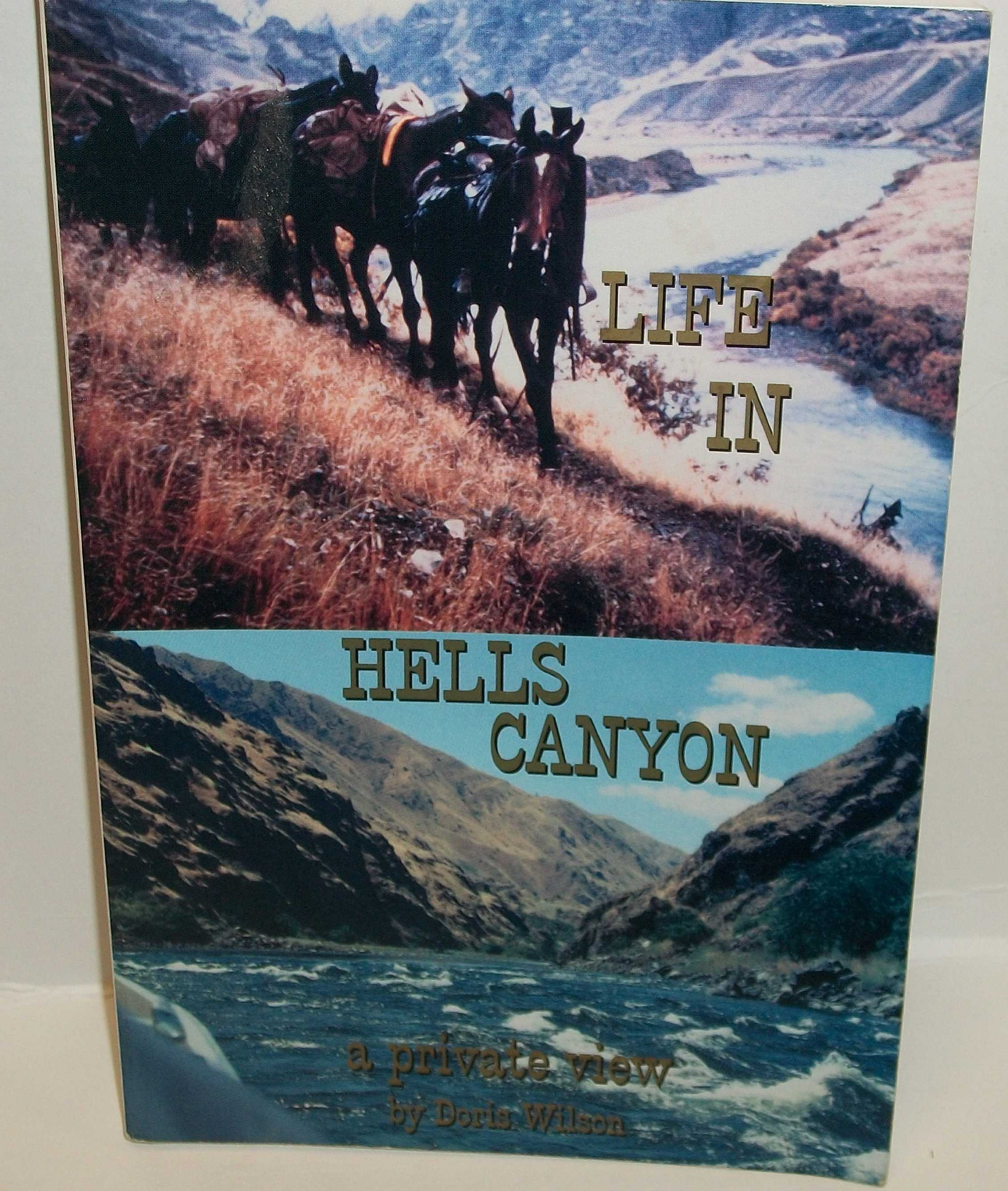 Life in Hells Canyon: A private view, Wilson, Doris