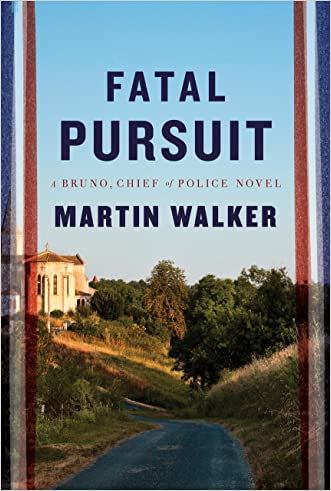 Fatal Pursuit: A novel (Bruno, Chief of Police Series)