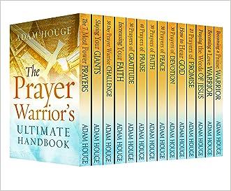 The Prayer Warrior's Ultimate Handbook written by Adam Houge