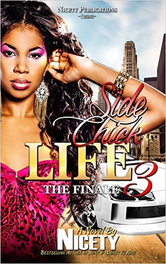Side Chick Life 3: The Finale