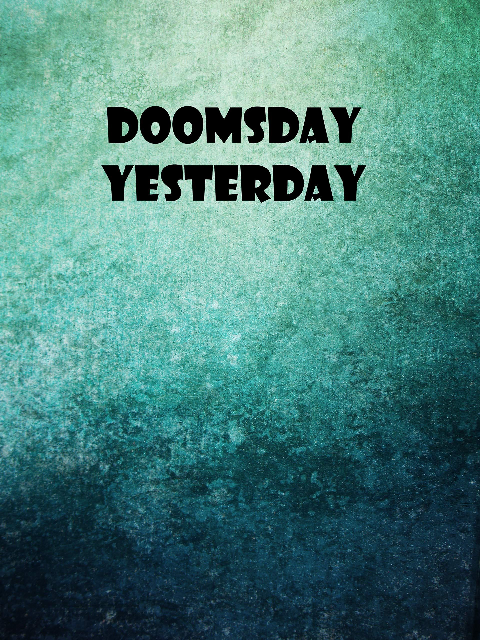 Doomsday Yesterday