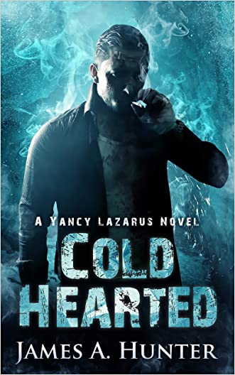 Cold Hearted: A Yancy Lazarus Novel (Episode Two) written by James Hunter