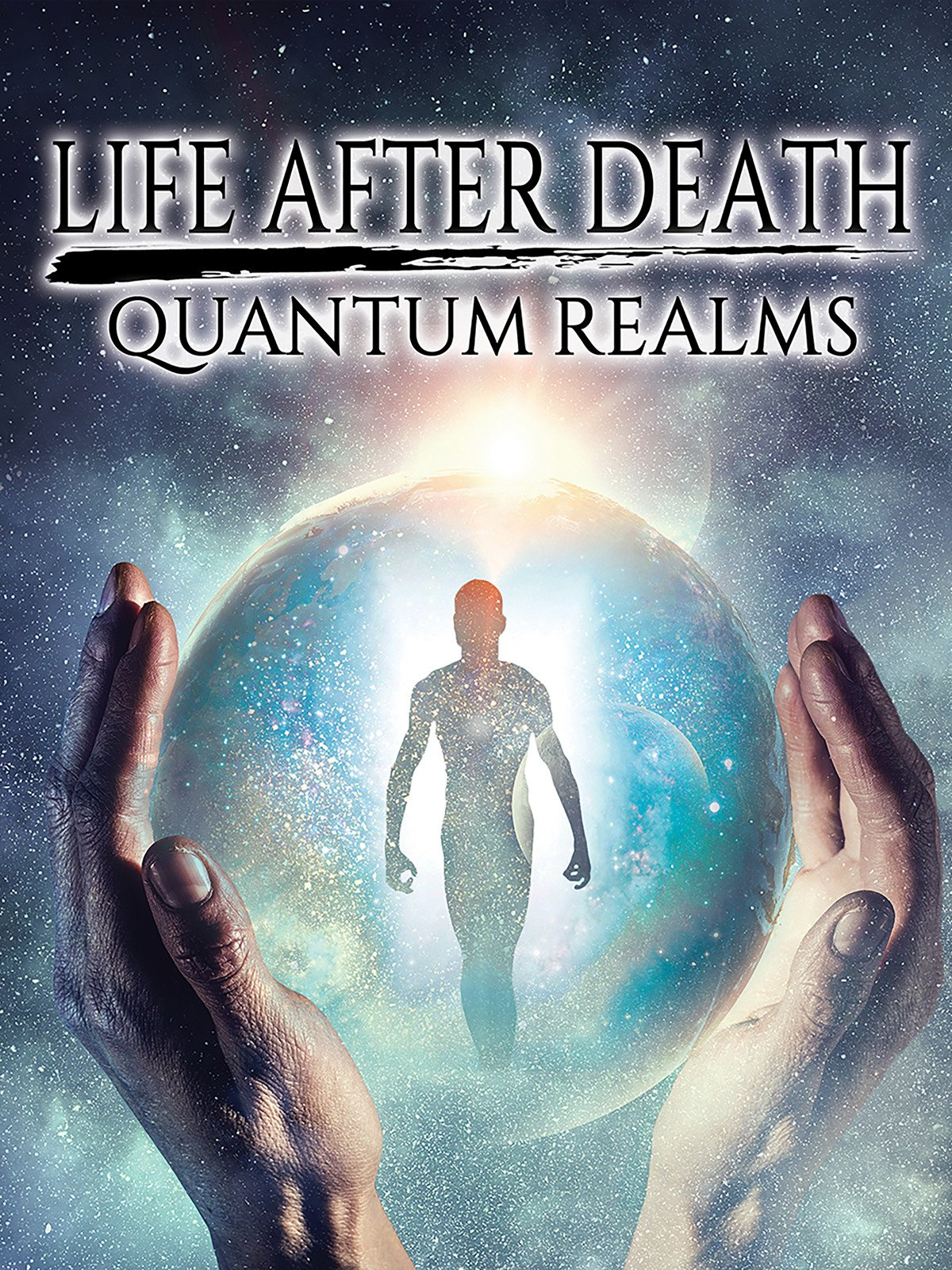 Life After Death: Quantum Realms on Amazon Prime Video UK