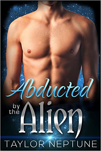 Abducted by the Alien (Alien Warrior Brides Book 1)