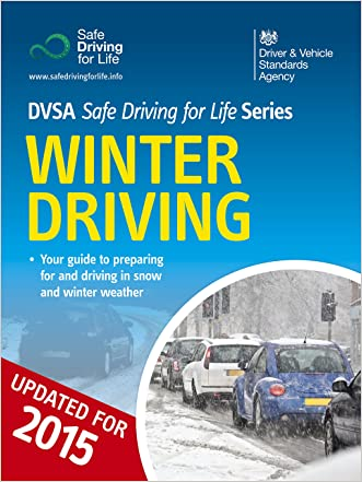 Winter Driving - DVSA Safe Driving for Life Series (epub): DVSA Safe Driving for Life Series written by The Driver and Vehicle Standards Agency