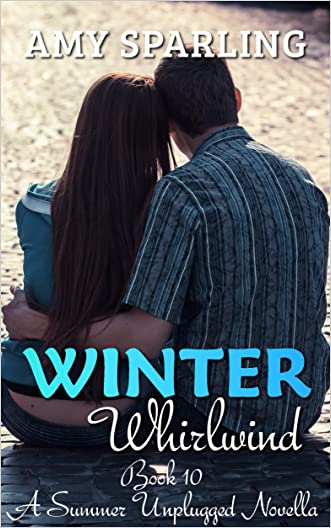 Winter Whirlwind (Summer Unplugged Book 10) written by Amy Sparling