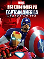 Marvel's Iron Man And Captain America: Heroes United