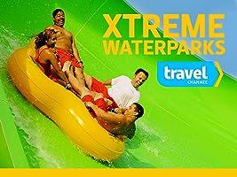 Xtreme Waterparks Season 1