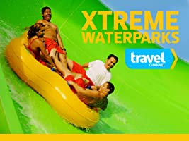 Xtreme Waterparks Season 1