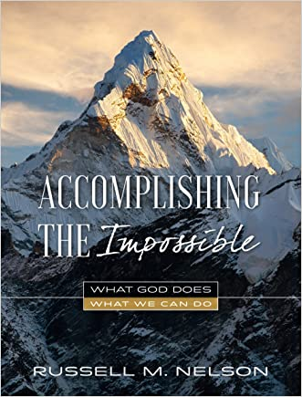 Accomplishing the Impossible: What God Does, What We Can Do