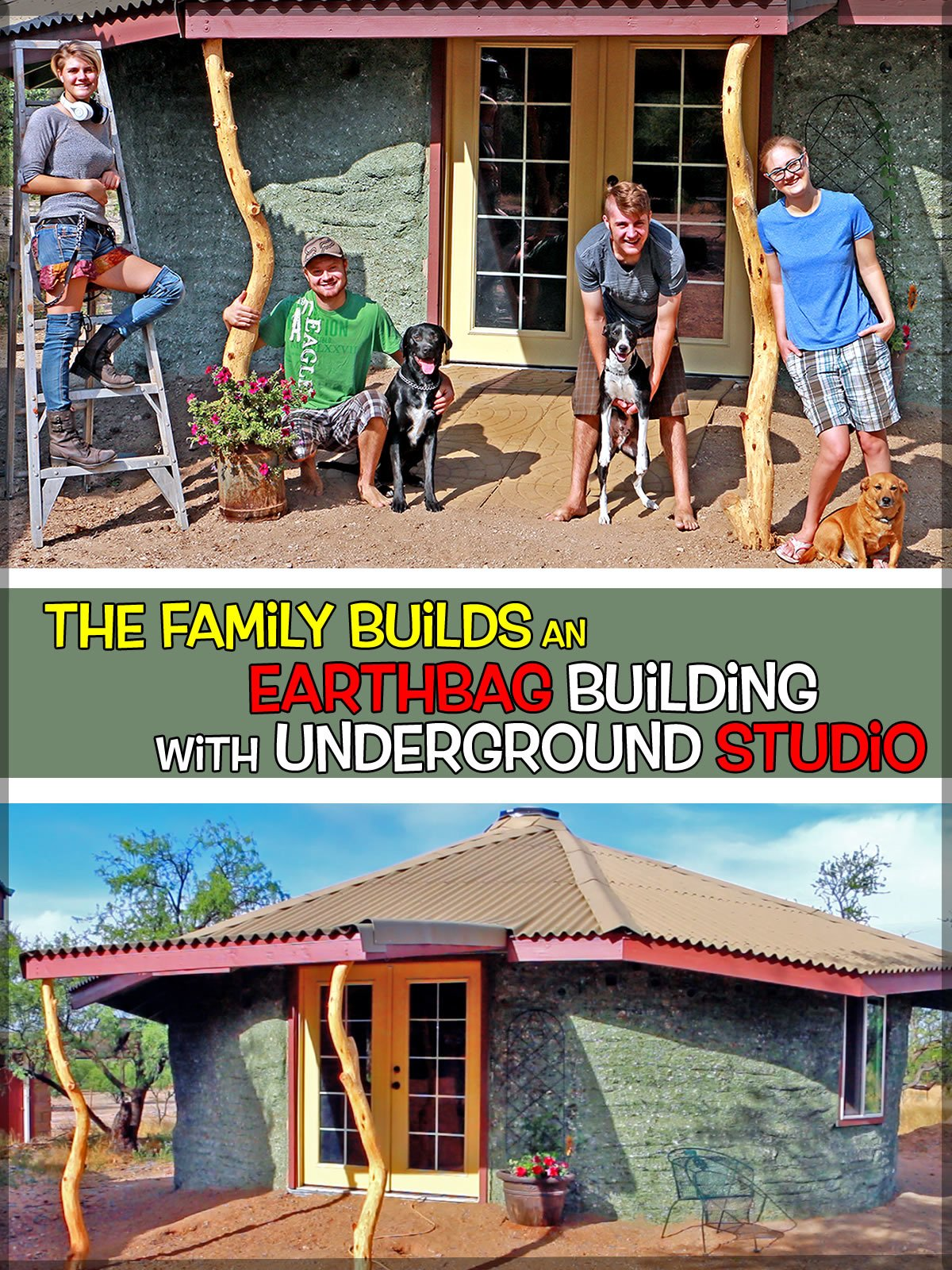 The Family Builds an Earthbag Building with Underground Studio