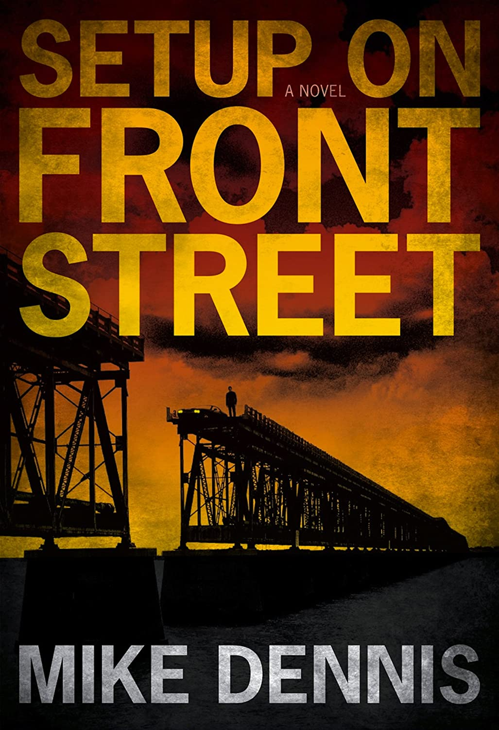 cover art for the novel, Setup on Front Street, by Mike Dennis