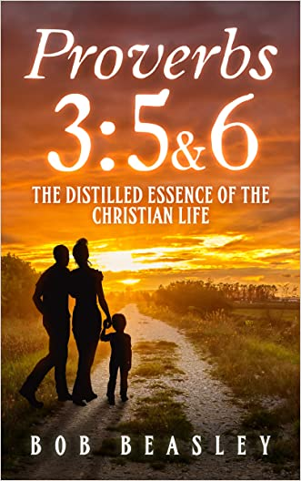Proverbs 3:5&6: The Distilled Essence of the Christian Life