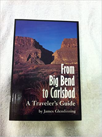 From Big Bend to Carlsbad: A Traveler's Guide (W L Moody, Jr, Natural History Series)