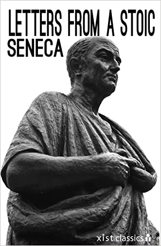 Letters from a Stoic (Xist Classics) written by Seneca