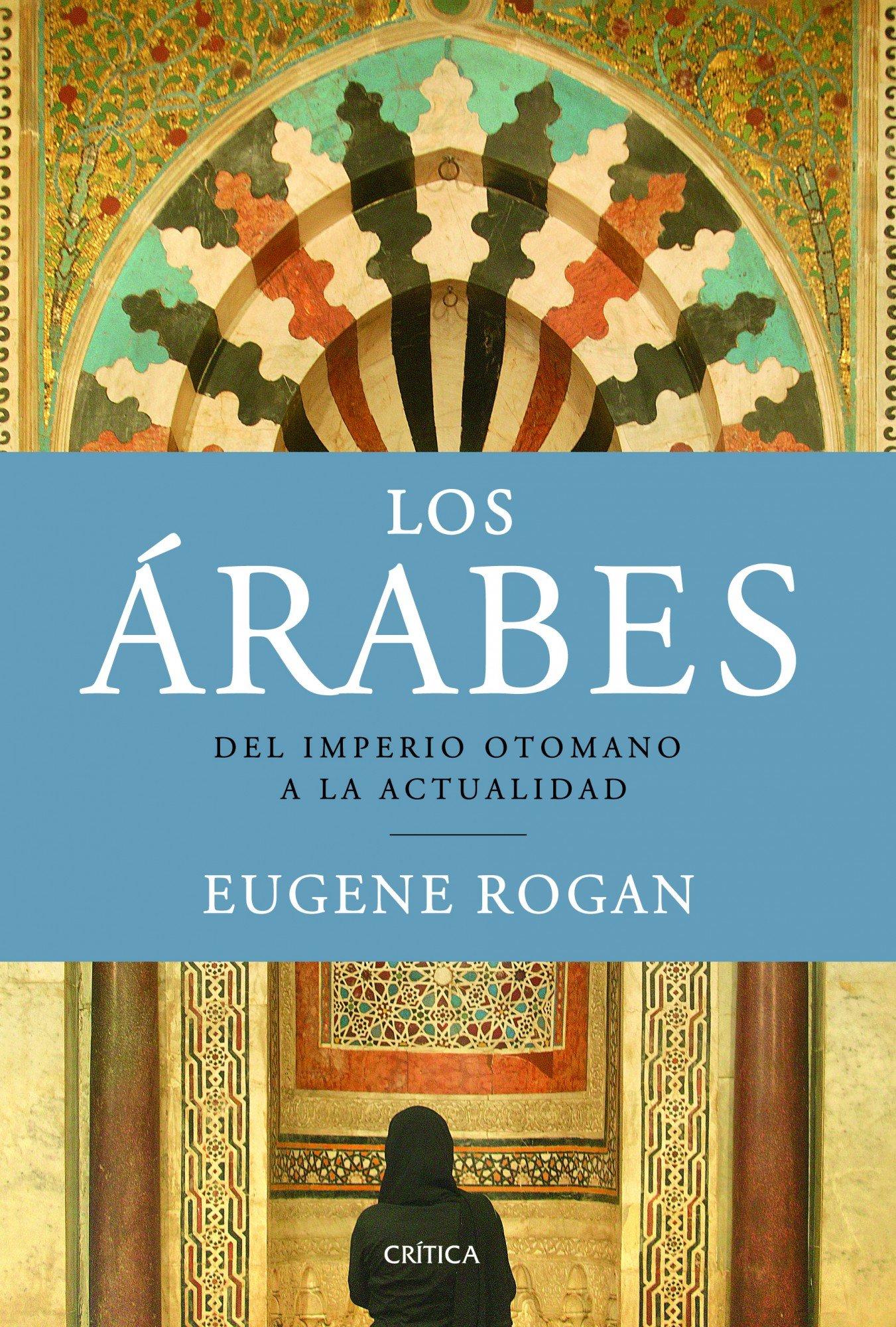 Los �rabes: Del Imperio otomano a la actualidad ISBN-13 9788498923315