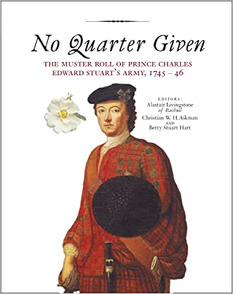 No Quarter Given: The Muster Roll of Prince Charles Edward Stuart's Army, 1745-46
