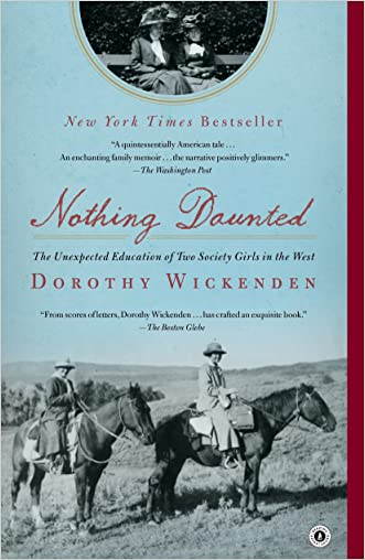 Nothing Daunted: The Unexpected Education of Two Society Girls in the West (Thorndike Press Large Print Biographies & Memoirs Series) written by Dorothy Wickenden