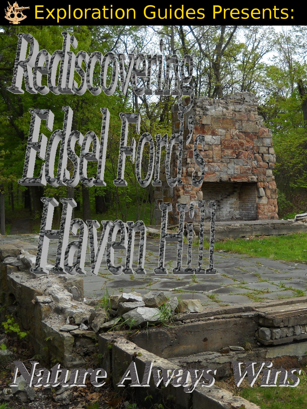 Exploration Guides Presents: Rediscovering Edesl Ford's Haven Hill