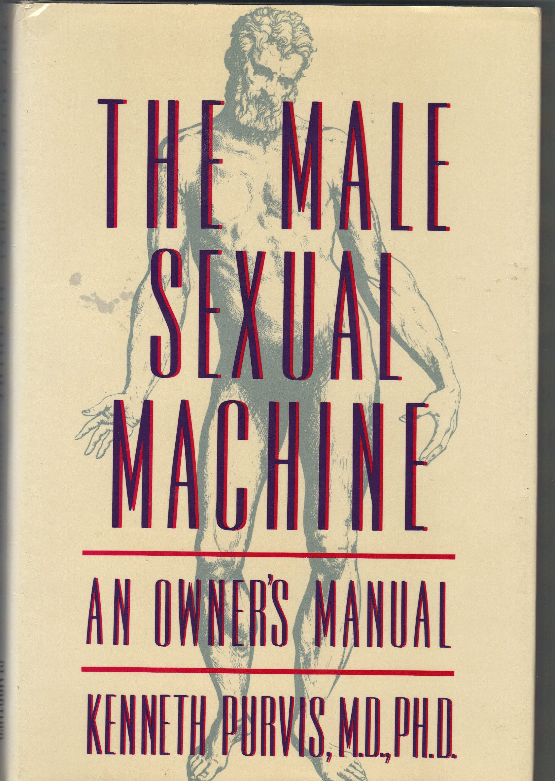 The Male Sexual Machine: An Owner's Manual, Kenneth Purvis