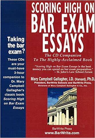 Scoring High on Bar Exam Essays (The CD Companion to the Book) written by Mary Campbell Gallagher