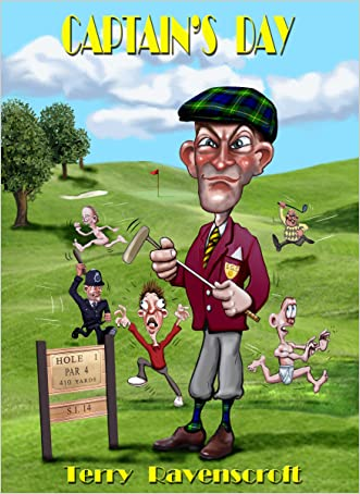 Captain's Day: A Golf Causerie written by Terry Ravenscroft