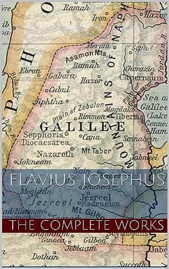 Flavius Josephus: The Complete Works of Flavius Josephus written by Flavius Josephus