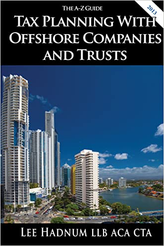 Tax Planning With Offshore Companies & Trusts - The A-Z Guide (Offshore Tax Series Book 3)