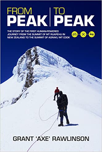 From Peak to Peak: Story of the First Human-Powered Journey across Two Summits in New Zealand