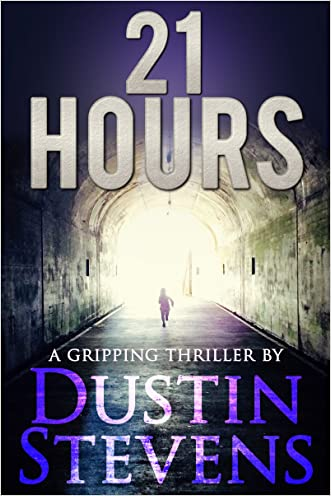 21 Hours: A Suspense Thriller written by Dustin Stevens