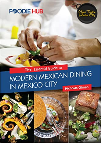 The Essential Guide to Modern Mexican Dining in Mexico City