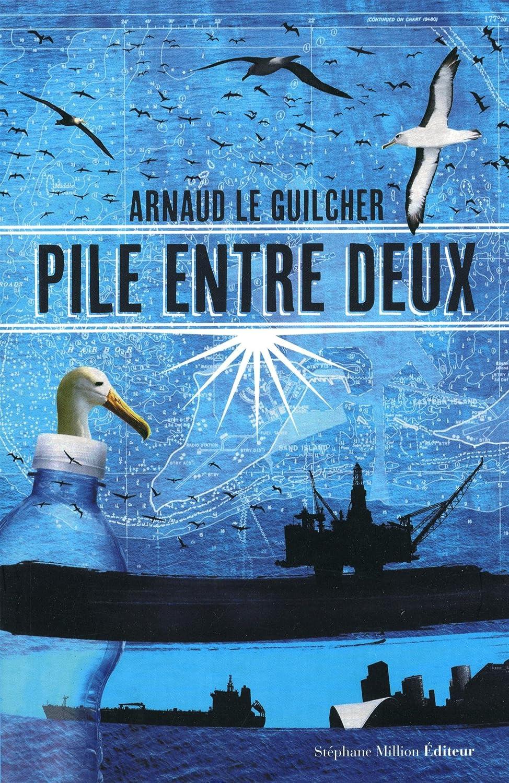 Pile entre deux - Arnaud le Guilcher