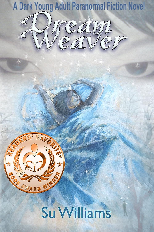 DREAM WEAVER - Dream Weaver Novels Book 1 by Su Williams