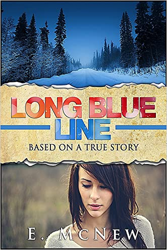 Long Blue Line: Based on a True Story written by E McNew