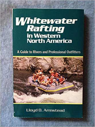 Whitewater Rafting in Western North America: A Guide to Rivers and Professional Outfitters