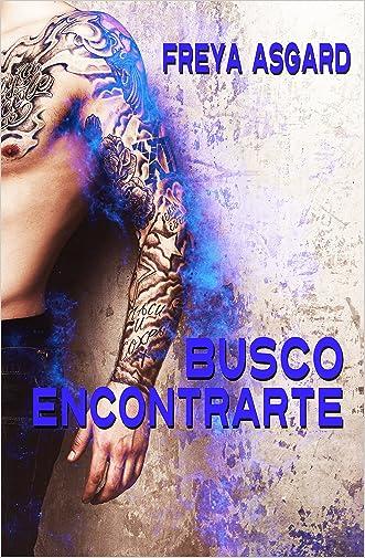 Busco encontrarte (Spanish Edition) written by Freya Asgard