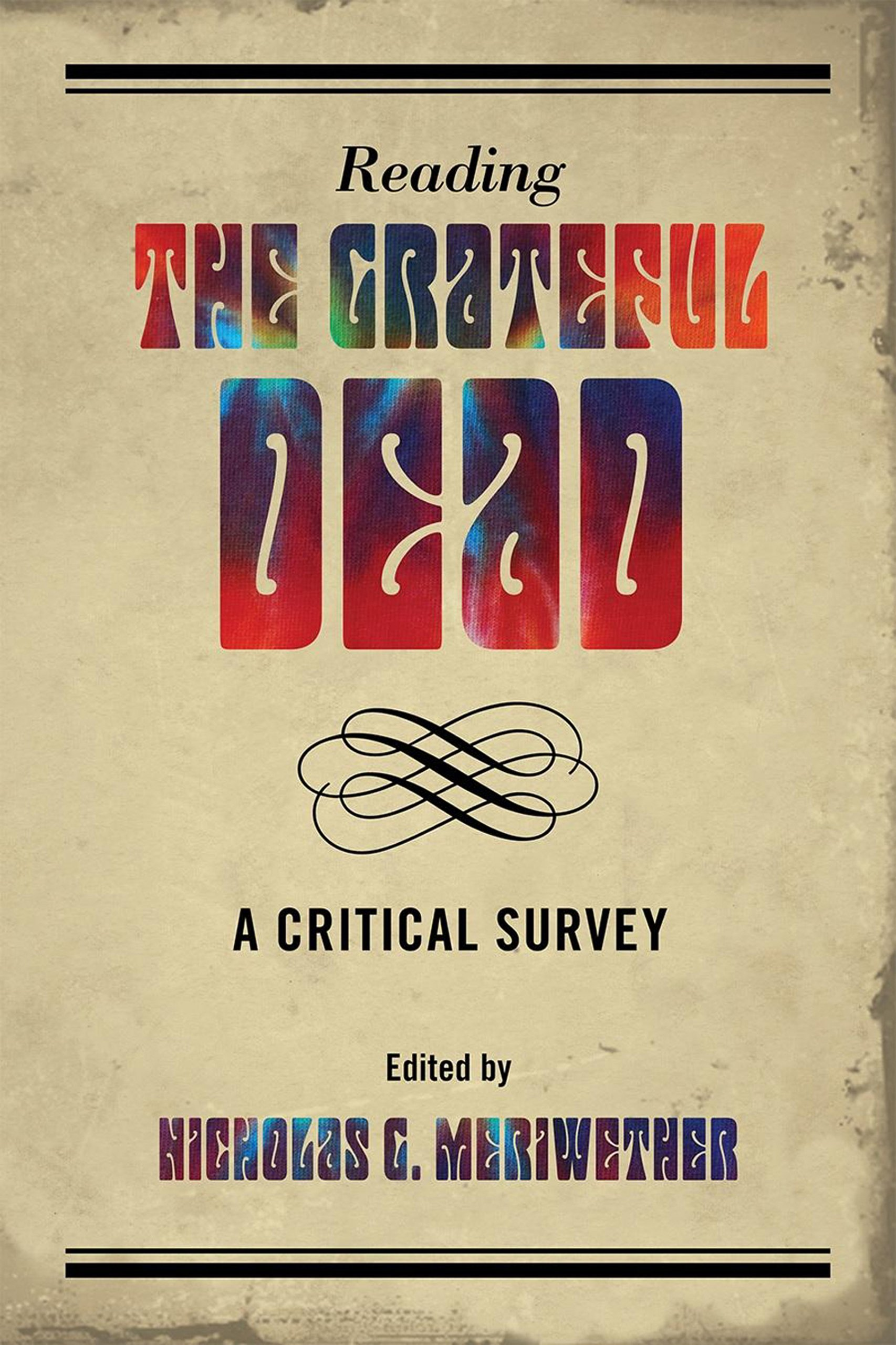 Nicholas Meriwether Reading The Grateful Dead: A Critical Survey