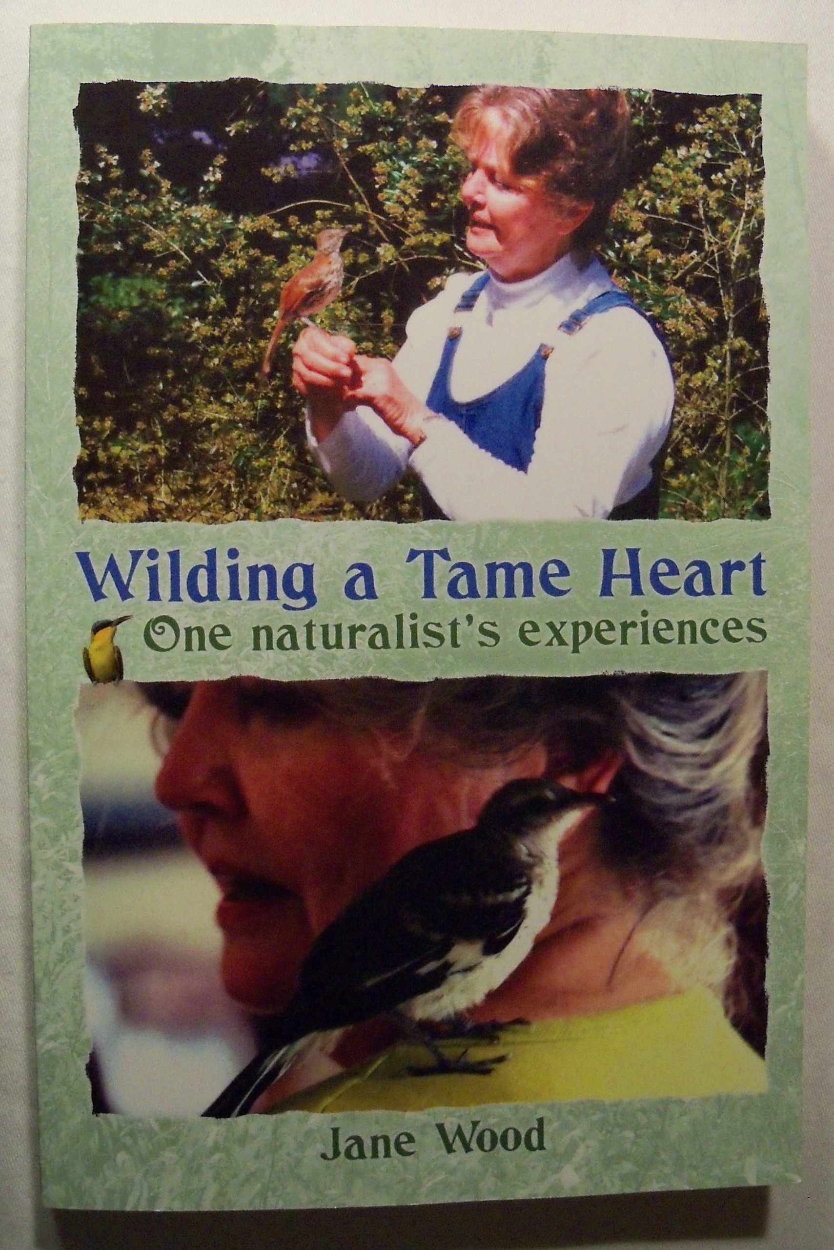 Wilding a Tame Heart, One naturalist's experiences