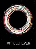 Particle Fever [HD]