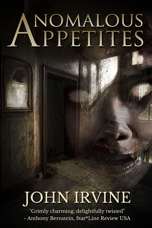 ANOMALOUS-APPETITES-JOHN-IRVINE-COMPLETE