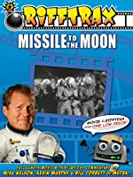 Missile To The Moon (Rifftrax Version)